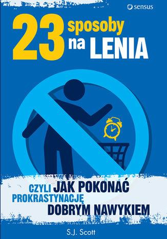 Okładka książki/ebooka 23 sposoby na lenia, czyli jak pokonać prokrastynację dobrym nawykiem