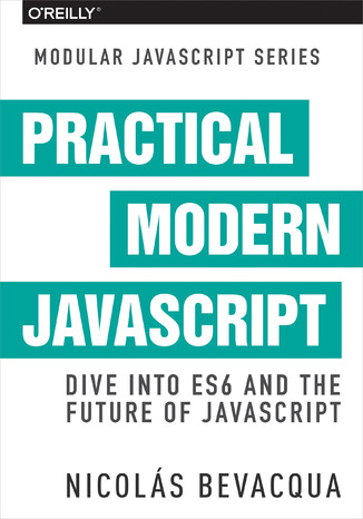 Okładka książki/ebooka Practical Modern JavaScript. Dive into ES6 and the Future of JavaScript