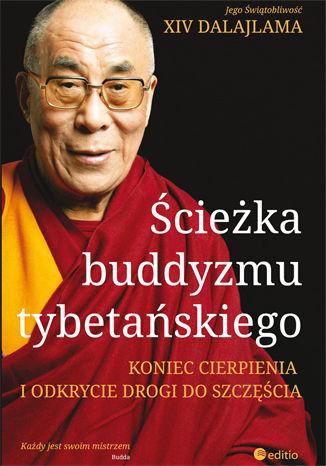 Okładka książki/ebooka Ścieżka buddyzmu tybetańskiego. Koniec cierpienia i odkrycie drogi do szczęścia