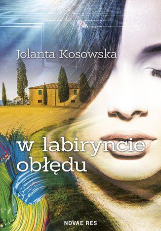 Okładka książki/ebooka W labiryncie obłędu