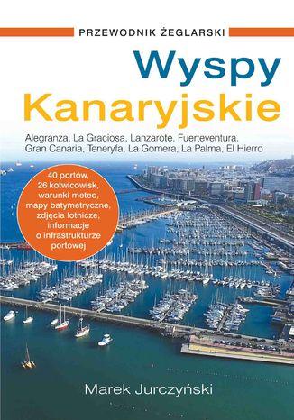 Okładka książki/ebooka Wyspy Kanaryjskie. Przewodnik żeglarski