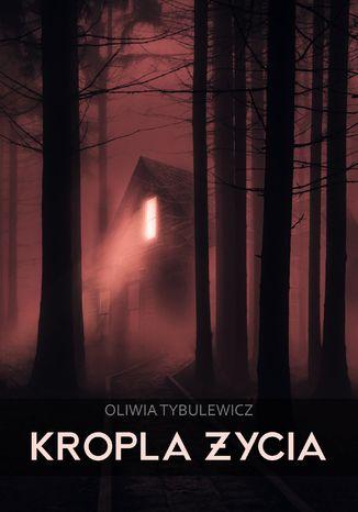 Okładka książki/ebooka Kropla Życia