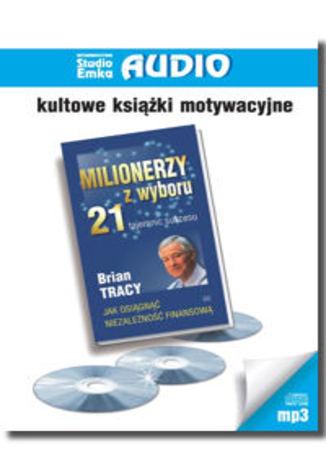 Okładka książki/ebooka Milionerzy z wyboru 21 tajemnic sukcesu