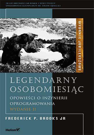 Okładka książki/ebooka Legendarny osobomiesiąc. Opowieści o inżynierii oprogramowania. Wydanie II