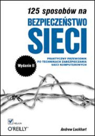 Okładka książki 125 sposobów na bezpieczeństwo sieci. Wydanie II