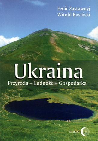 Okładka książki/ebooka Ukraina Przyroda - Ludność - Gospodarka