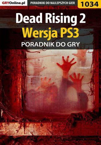 Okładka książki/ebooka Dead Rising 2 - PS3 - poradnik do gry