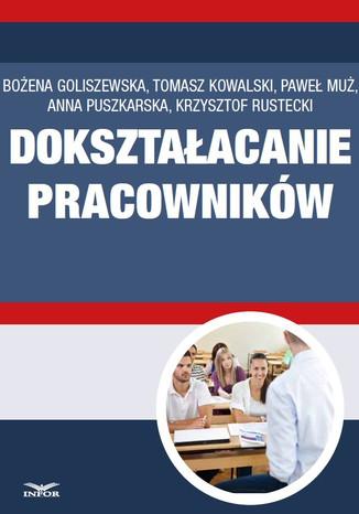 Okładka książki/ebooka Dokształcanie pracowników - obowiązki i przywileje