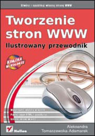 Okładka książki/ebooka Tworzenie stron WWW. Ilustrowany przewodnik