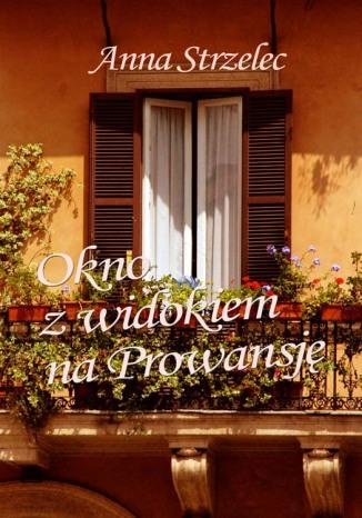 Okładka książki/ebooka Okno z widokiem na Prowansję