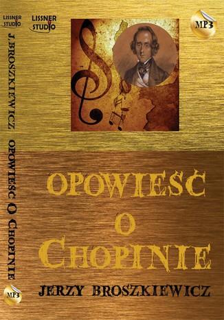 Okładka książki/ebooka Opowieść o Chopinie