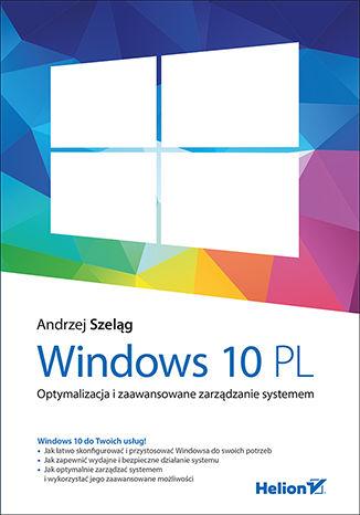 Okładka książki Windows 10 PL. Optymalizacja i zaawansowane zarządzanie systemem
