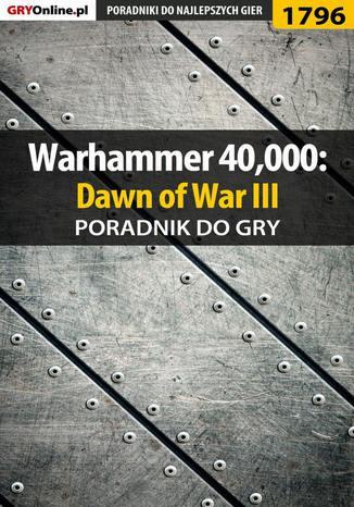 Okładka książki/ebooka Warhammer 40,000: Dawn of War III - poradnik do gry