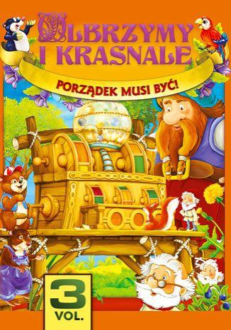 Okładka książki/ebooka Olbrzymy i Krasnale cz.3. Porządek musi być!
