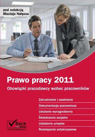 Okładka książki/ebooka Prawo pracy 2011. Obowiązki pracodawcy wobec pracowników