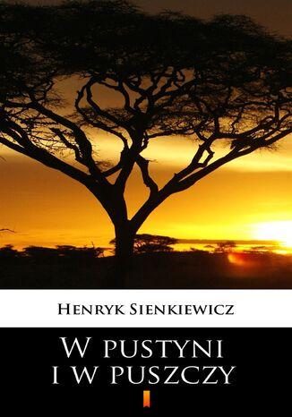 Okładka książki/ebooka W pustyni i w puszczy