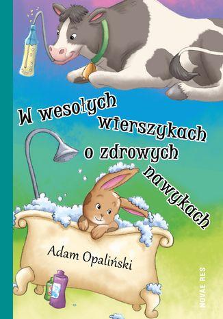 Okładka książki/ebooka W wesołych wierszykach o zdrowych nawykach