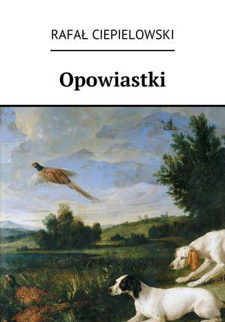 Okładka książki/ebooka Opowiastki