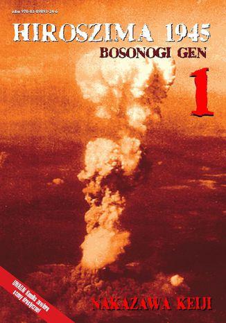 Okładka książki/ebooka HIROSZIMA 1945. Bosonogi Gen Tom 1