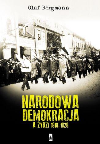 Okładka książki/ebooka Narodowa Demokracja a Żydzi 1918-1929