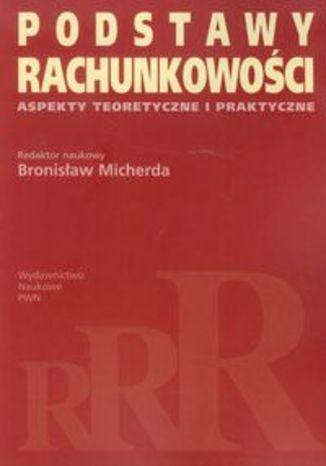 Okładka książki/ebooka Podstawy rachunkowości Aspekty teoretyczne i praktyczne