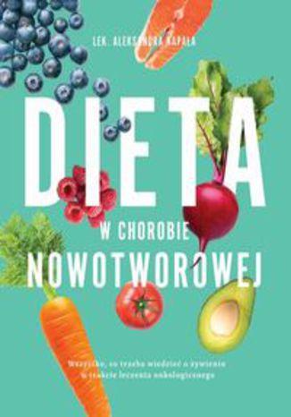 Okładka książki Dieta w chorobie nowotworowej