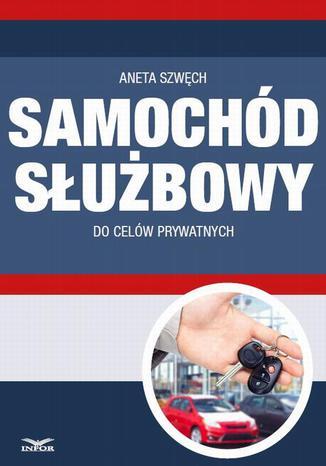 Okładka książki/ebooka Samochód służbowy do celów prywatnych