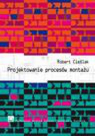 Okładka książki/ebooka Projektowanie procesów montażu