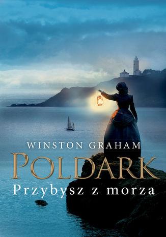 Okładka książki/ebooka Dziedzictwo rodu Poldarków. Przybysz z morza