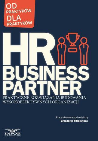 Okładka książki/ebooka HR Business Partner Praktyczne rozwiązania budowania wysokoefektywnych organizacji