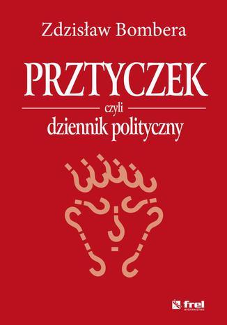 Okładka książki/ebooka Prztyczek, czyli dziennik polityczny