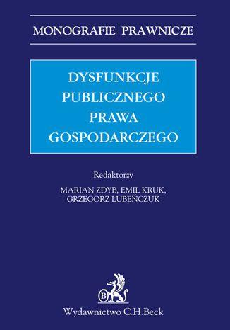 Okładka książki/ebooka Dysfunkcje publicznego prawa gospodarczego