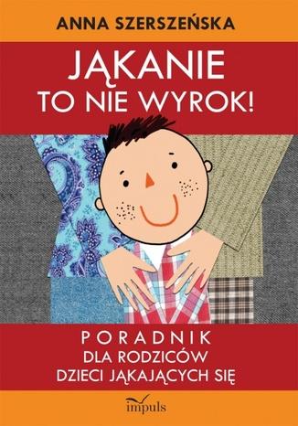 Okładka książki/ebooka Jąkanie to nie wyrok