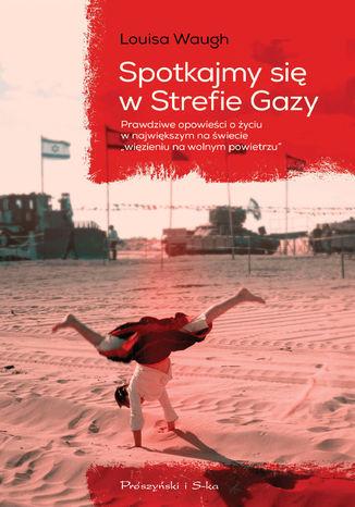 Okładka książki/ebooka Spotkajmy się w Strefie Gazy
