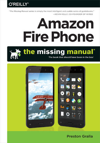 Okładka książki/ebooka Amazon Fire Phone: The Missing Manual