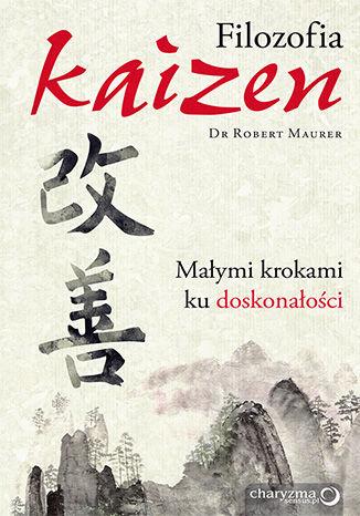 Okładka książki Filozofia Kaizen. Małymi krokami ku doskonałości