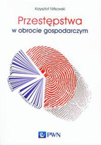 Okładka książki/ebooka Przestępstwa w obrocie gospodarczym