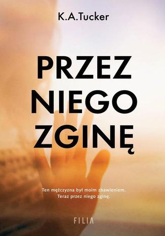 Okładka książki/ebooka Przez niego zginę