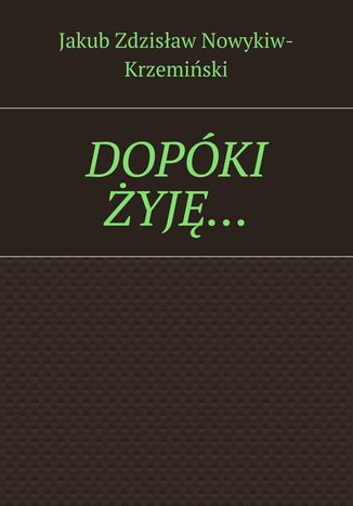 Okładka książki/ebooka DOPÓKI ŻYJĘ