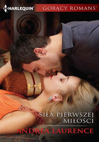 Okładka książki/ebooka Siła pierwszej miłości