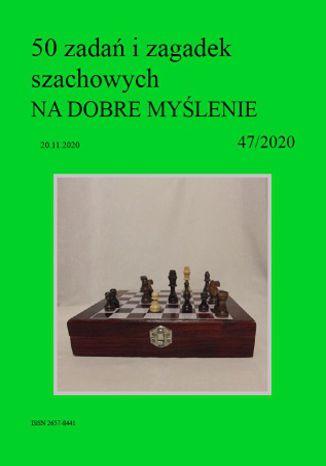 Okładka książki/ebooka 50 zadań i zagadek szachowych NA DOBRE MYŚLENIE 47/2020