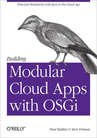 Okładka książki/ebooka Building Modular Cloud Apps with OSGi. Practical Modularity with Java in the Cloud Age