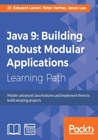 Okładka książki/ebooka Java 9: Building Robust Modular Applications