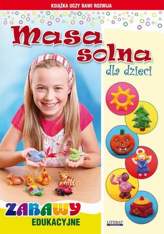 Okładka książki/ebooka Masa solna dla dzieci. Zabawy edukacyjne
