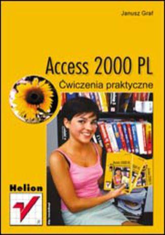 Okładka książki/ebooka Access 2000 PL. Ćwiczenia praktyczne