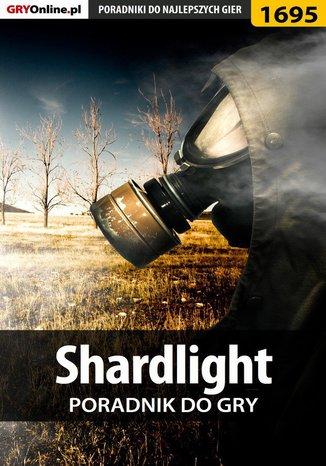 Okładka książki/ebooka Shardlight - poradnik do gry