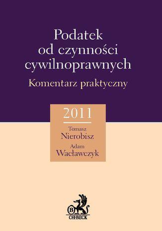 Okładka książki/ebooka Podatek od czynności cywilnoprawnych. Komentarz praktyczny