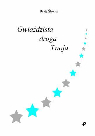 Okładka książki/ebooka Gwiaździsta droga Twoja
