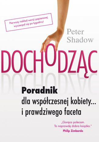 Okładka książki/ebooka Dochodząc. Poradnik dla współczesnej kobiety...i prawdziwego faceta