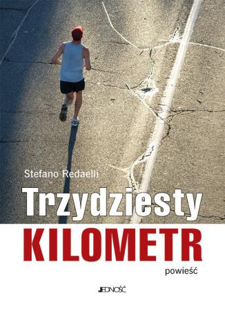 Okładka książki/ebooka Trzydziesty kilometr. Powieść